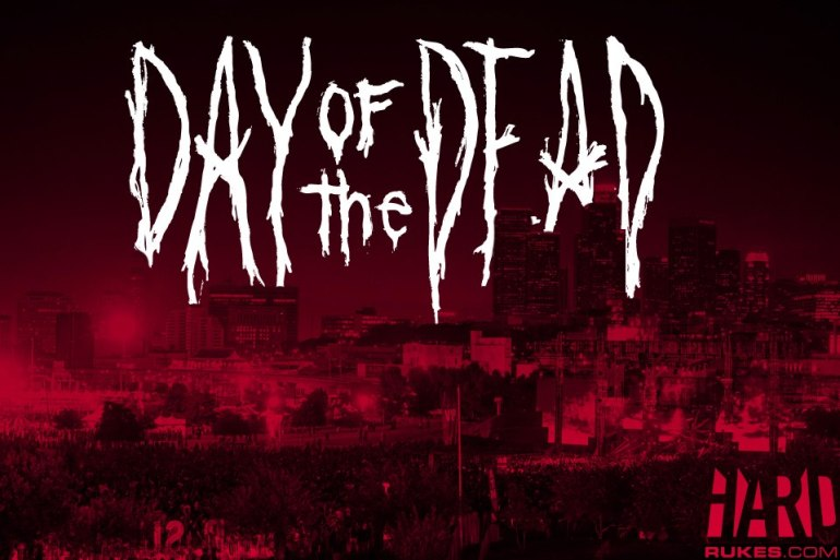 HARD Day of the Dead 2013 Tickets Sat. Nov. 2nd 2013! Lineup TBA!