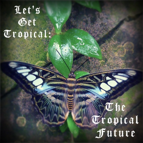 Tropical Future