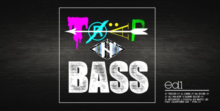 Trap n Bass-ed.1