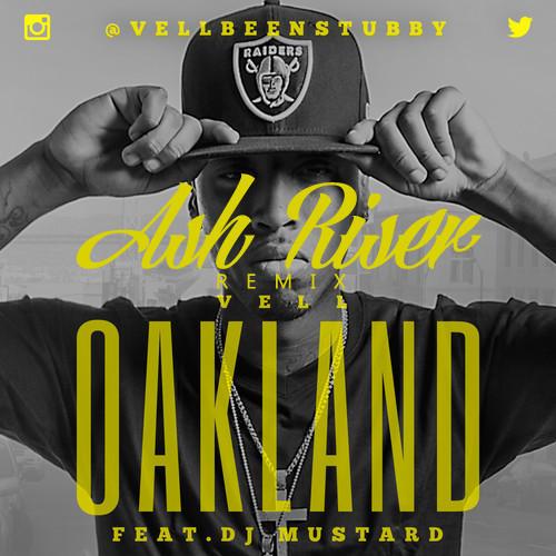 Vell - OAKLAND Feat. Dj Mustard (Ash Riser Remix)