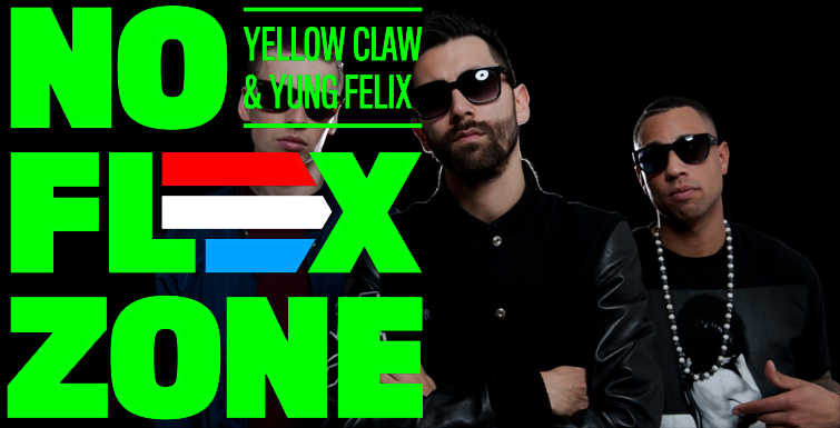 Yellow Claw & Yung Felix - No Flex Zone