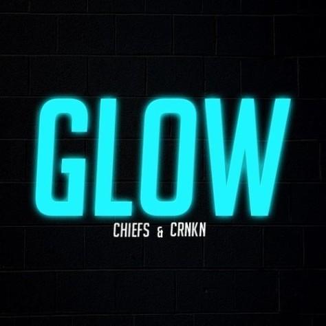 Chiefs & CRNKN - Glow