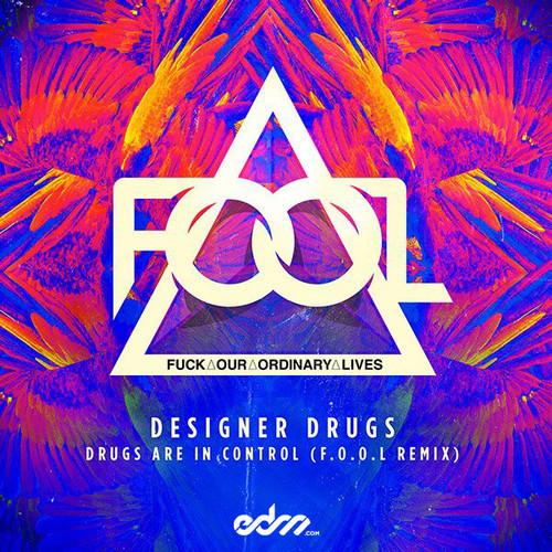 Designer Drugs - Drugs Are In Control (F.O.O.L Remix)