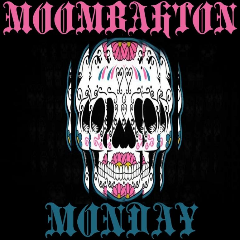 MOOMBAHMONDAY