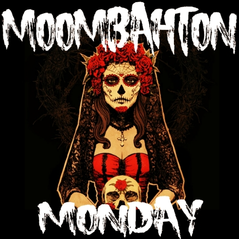 MOOMBAHTON MONDAY