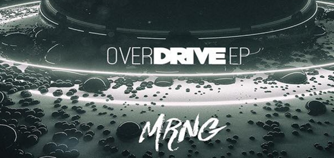 MRNG – Overdrive EP