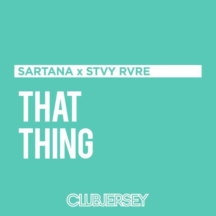 sartana-x-stvy-rvre-that-thing-clubjersey