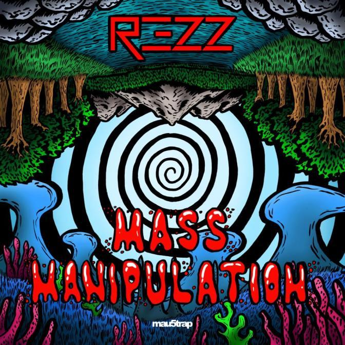 Rezz – Mass Manipultaion EP