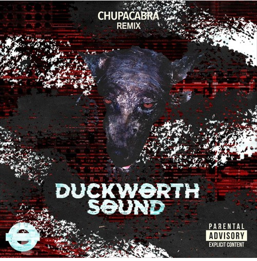 Premiere: Chupacabra (Duckworth Sound Remix)