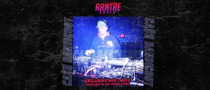 Ca$h Bandicoot Exclusive Mix: Arntre Radio Episode 012